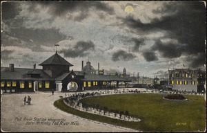 Fall River Station, showing the Hotel McKinley, Fall River, Mass.