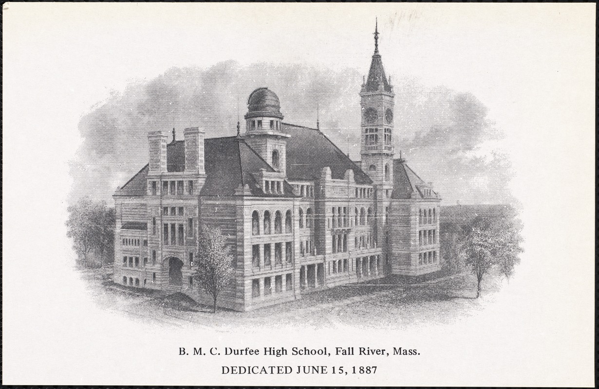 B.M.C. Durfee High School, Fall River, Mass. dedicated June 15, 1887