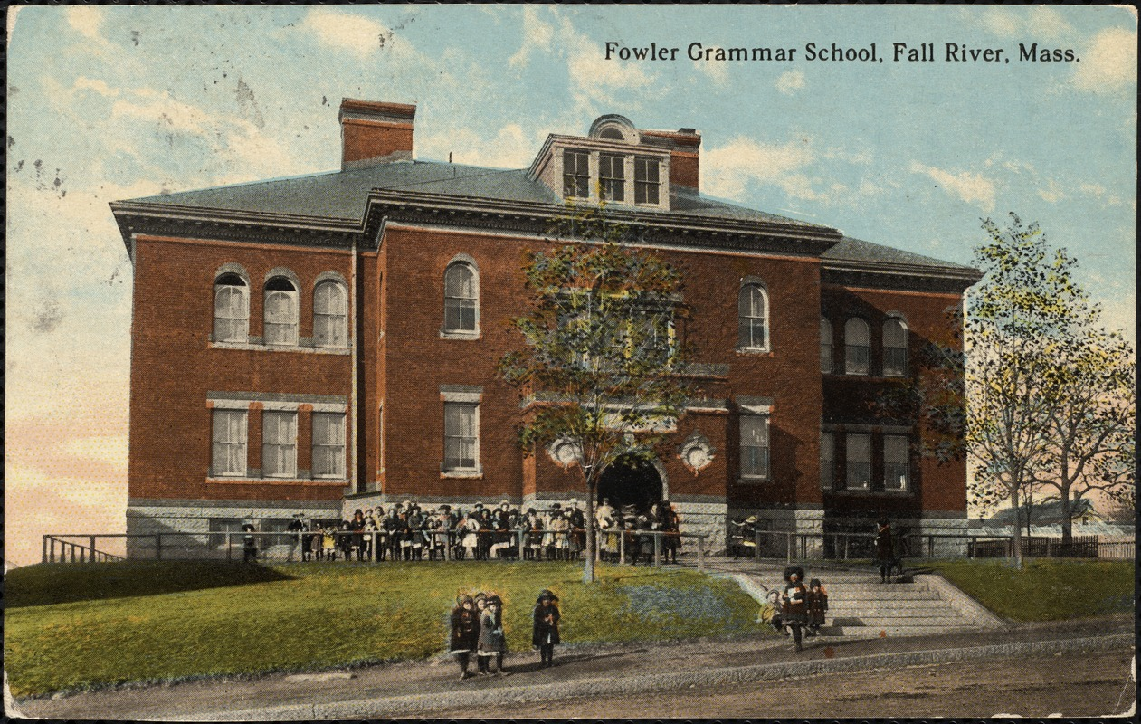 Fowler Grammar School, Fall River, Mass.