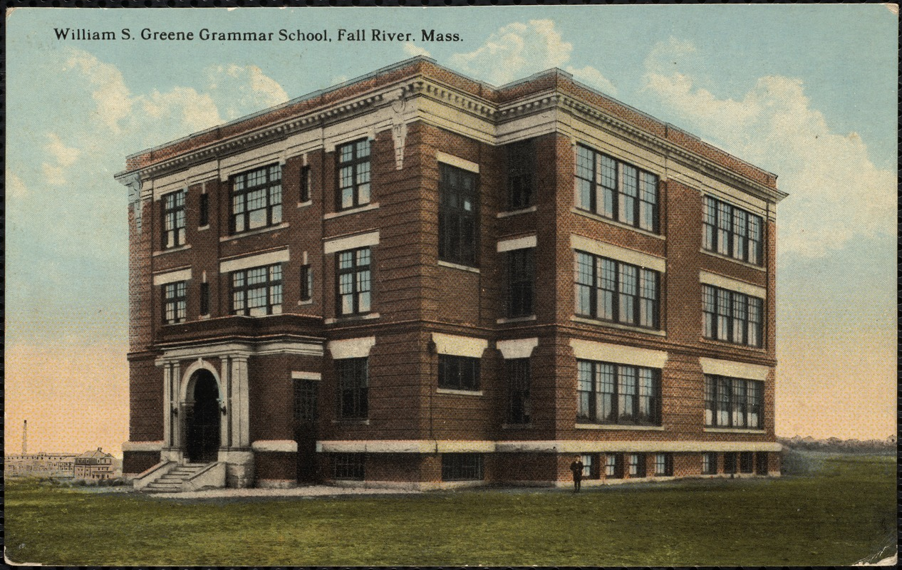 William S. Greene Grammar School, Fall River, Mass.