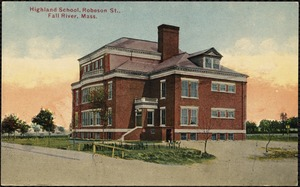 Highland School, Robeson St., Fall River, Mass.