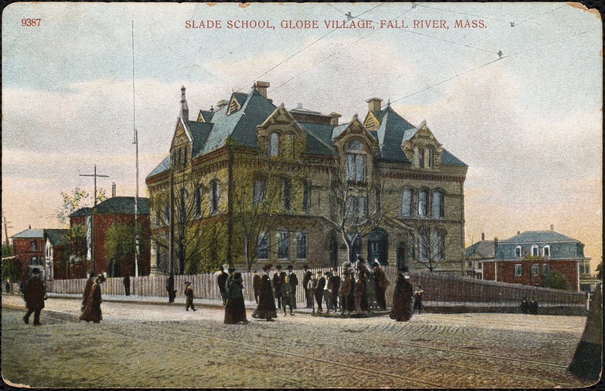 Slade School, Globe Village, Fall River, Mass.