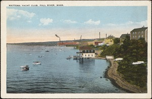 Wattema Yacht Club, Fall River, Mass.