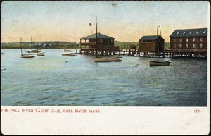 The Fall River Yacht Club, Fall River, Mass.