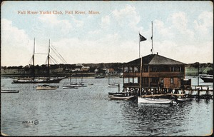 Fall River Yacht Club, Fall River, Mass.