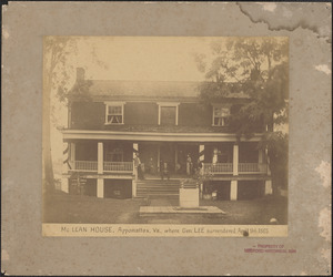 McLean House, Appomattox, Virginia, where General Lee surrendered, April 9th, 1865