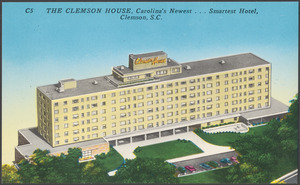 The Clemson House, Carolina's newest... smartest hotel, Clemson, S.C.