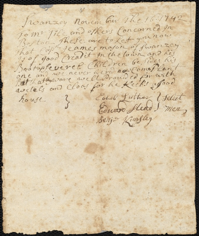 Document of indenture: Servant: Rogers, Bathsheba. Master: Mason, James. Town of Master: Swansea. Selectmen of the town of Swansea autograph document signed to the Overseers of the Poor of Boston: Endorsement Certificate for James Mason.