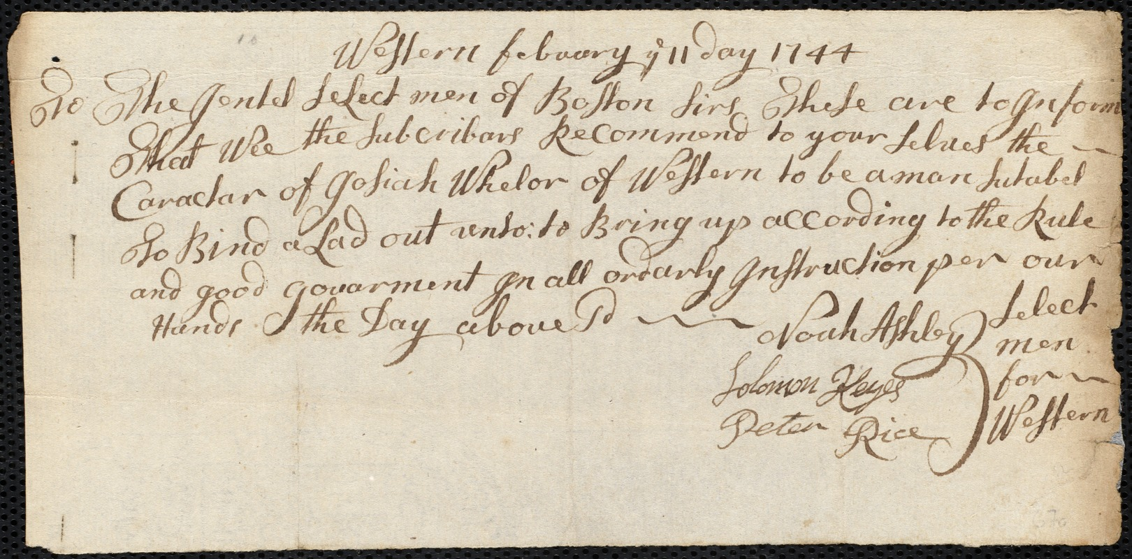 Document of indenture: Servant: Bowen, Timothy. Master: Wheeler, Josiah [Wheler, Josia]. Town of Master: Western. Selectmen of the town of Western autograph document signed to the Overseers of the Poor of Boston: Endorsement Certificate for Josia Wheler.