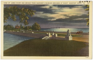 View of James River and bridge from Mariner's Museum grounds, at night, Newport News, VA.
