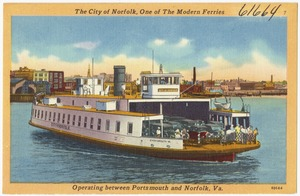 The City of Norfolk, one of the modern ferries operating between Portsmouth and Norfolk, Va.