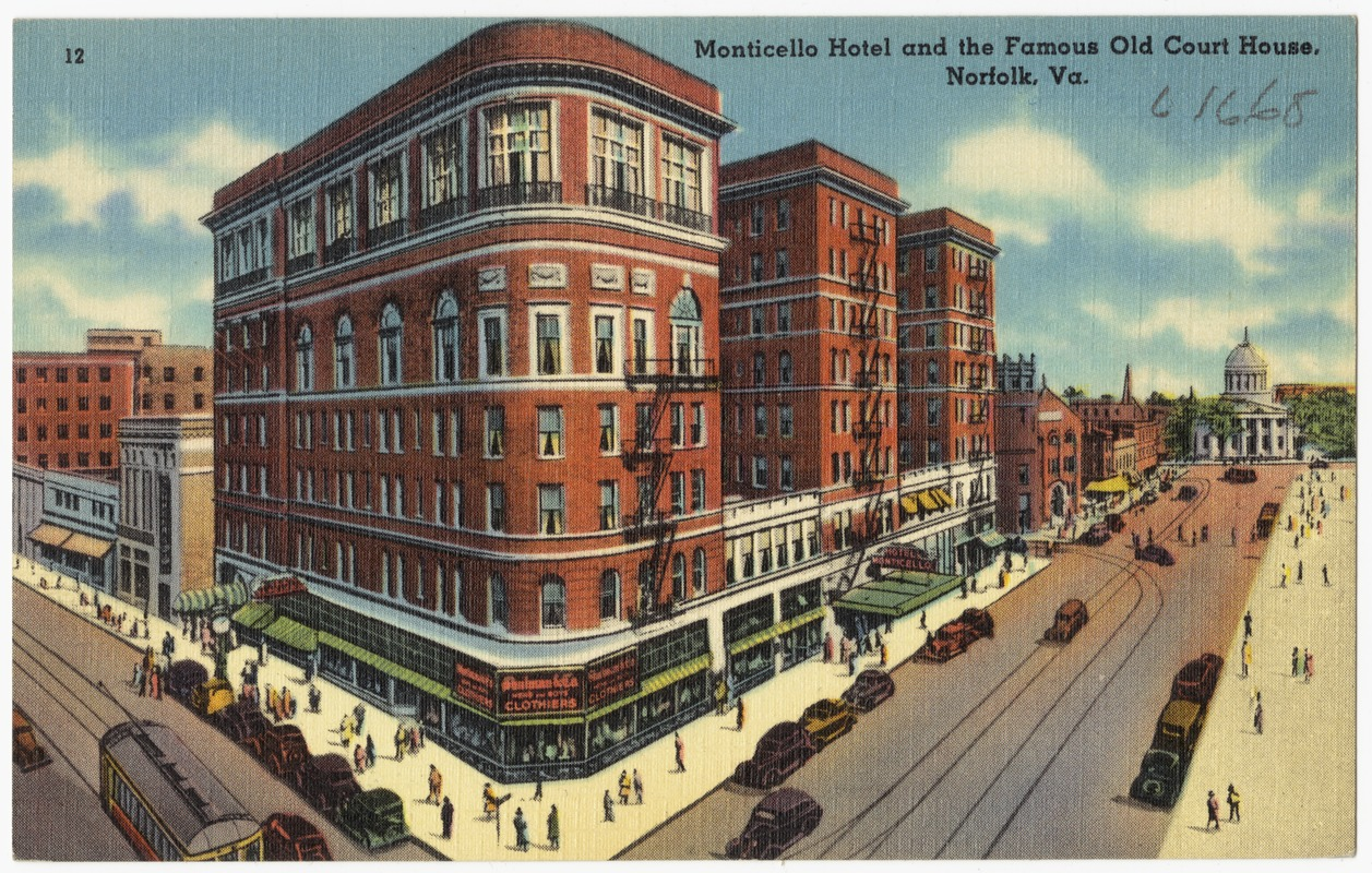 Monticello Hotel And The Famous Old Court House Norfolk Va