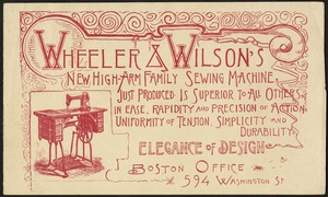 Wheeler & Wilson's new high-arm family sewing machine, just produced. Is superior to all others in ease, rapidity and precision of action. Uniformity of tension, simplicity and durability. Elegance of design.