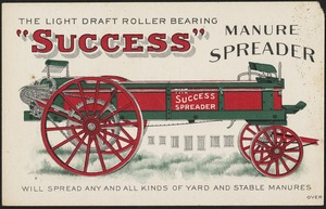 "The light draft roller bearing ""Success"" manure spreader - will spread any and all kinds of yard and stable manures."