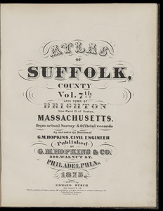 Atlas of Suffolk, county, vol. 7th, late town of Brighton, now ward 19 of Boston, Massachusetts