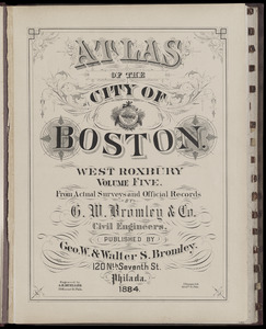 Atlas of the city of Boston : West Roxbury : volume five