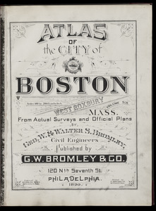 Atlas of the city of Boston, West Roxbury, Mass., volume six