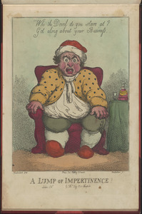 A lump of impertinence!