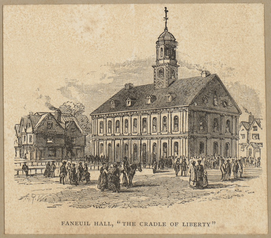 """Faneuil Hall, """"the cradle of liberty"""""""