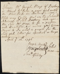 Document of indenture: Servant: Pearce, Elisabeth [Elizabeth]. Master: Mayo, Joseph. Town of Master: Roxbury. Selectmen of the town of Roxbury autograph document signed [to the Overseers of the Poor of Boston]: Endorsement Certificate for Joseph Mayo.