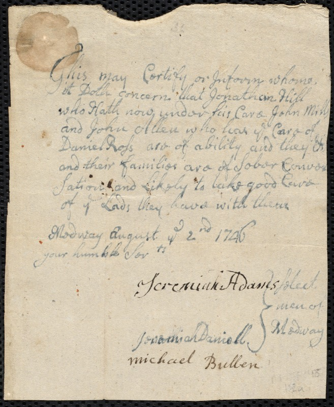 Document of indenture: Servant: Mills, John. Master: Hill, Jonathan. Town of Master: Medway. Selectmen of the town of Medway autograph document signed to the [Overseers of the Poor of Boston]: Endorsement Certificate for Jonathan Hill.