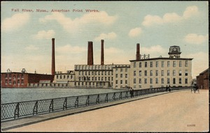 Fall River, Mass. American Print Works