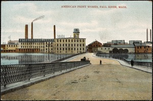 American Print Works, Fall River, Mass.