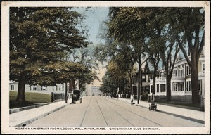 North Main Street from Locust, Fall River Mass. Quequechan Club on right.