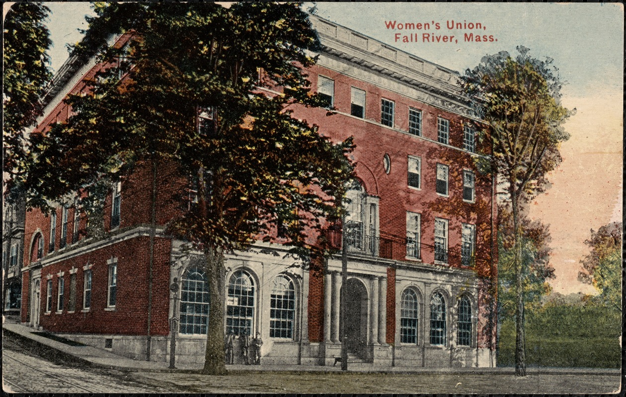 Women's Union Building, Fall River, Mass.
