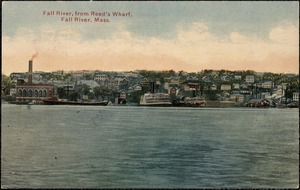 Fall River, from Reed's Wharf, Fall River, Mass.