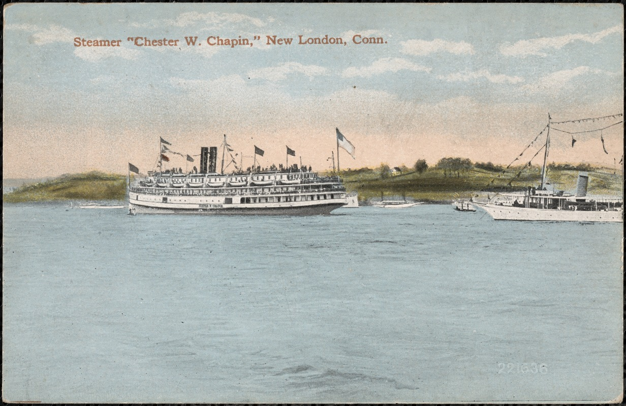 """Steamer """"Chester W. Chapin"""" New London, Conn."""