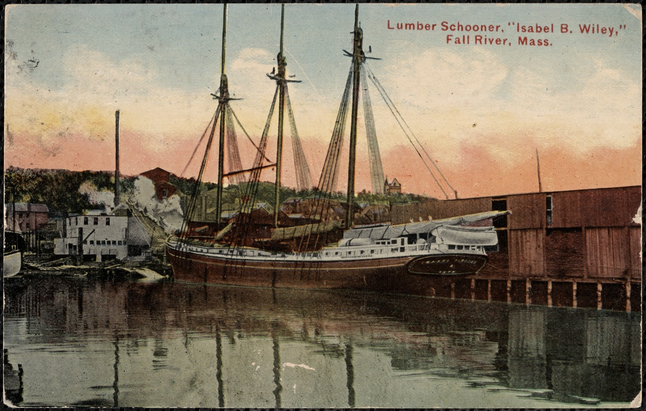 "Lumber schooner, ""Isabel B. Wiley,"" Fall River, Mass."
