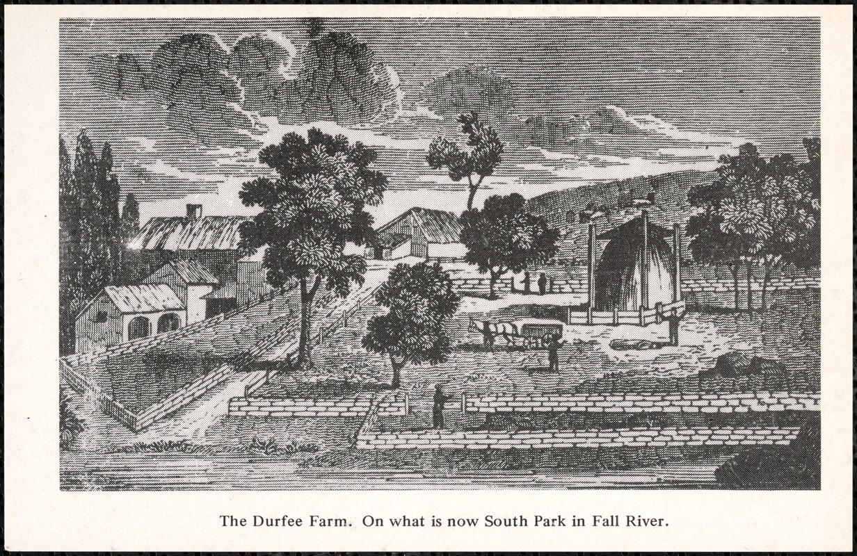 The Durfee farm. On what is now South Park in Fall River.