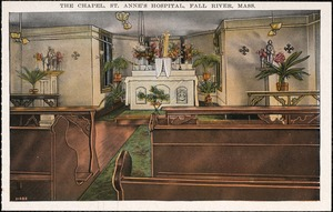 The chapel, St. Anne's Hospital, Fall River, Mass.