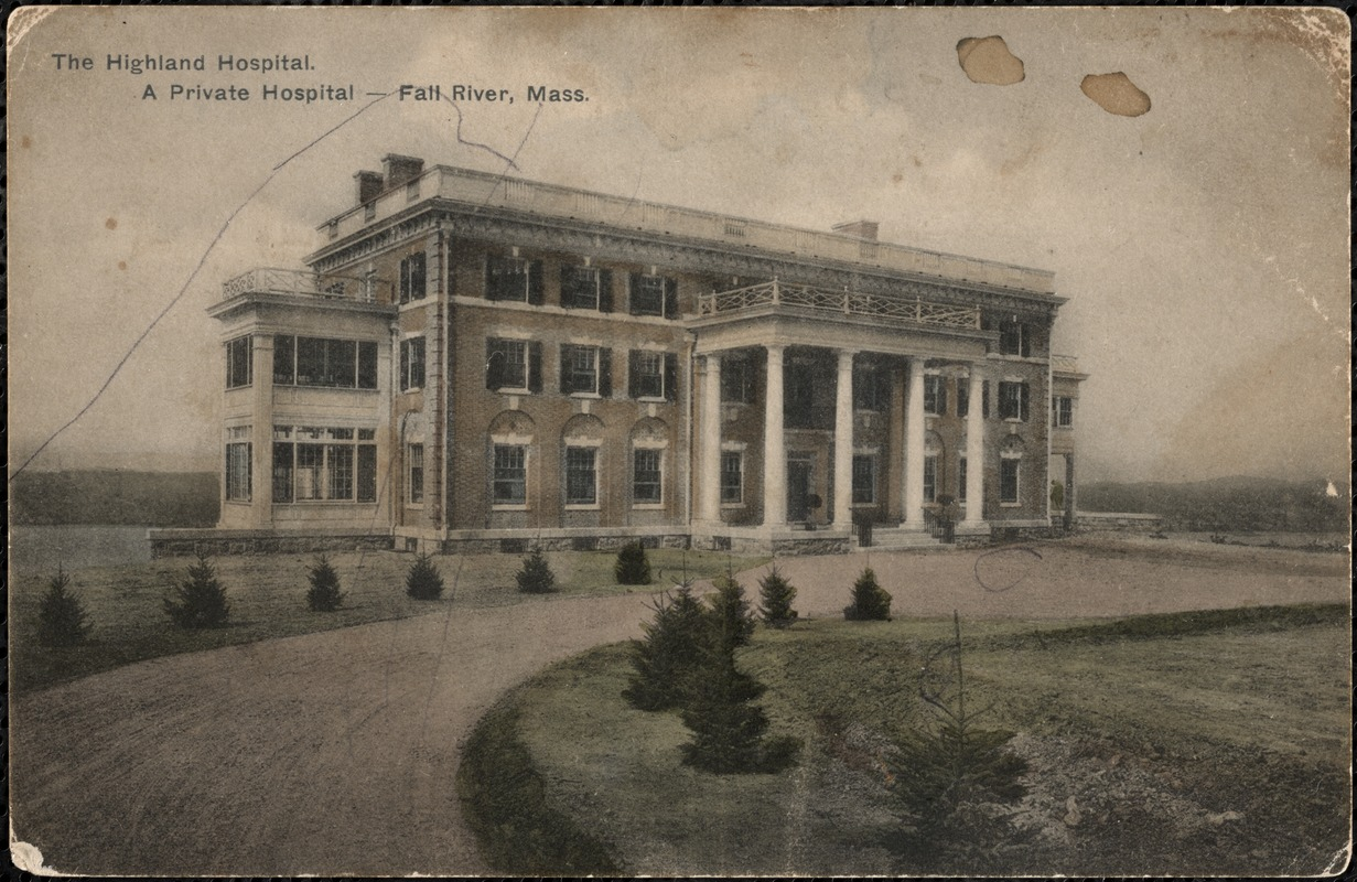 The Highland Hospital. A private hospital-Fall River, Mass