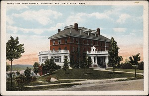 Home for aged people, Highland Ave., Fall River, Mass.