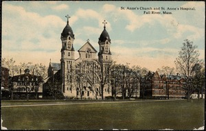 St. Anne's Church and St. Anne's Hospital, Fall River, Mass.