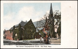 The Central Congregational Church, Fall River, Mass.