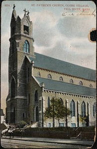 St. Patrick's Church, Globe Village, Fall River, Mass.