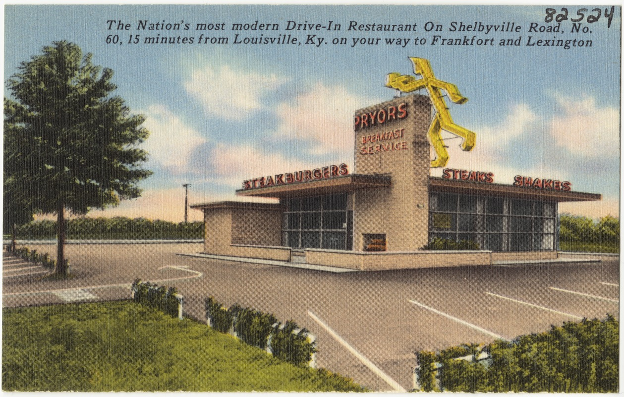 Pryor S Drive In Restaurant The Nation Most Modern On Shelbyville Road No 60 15 Minutes From Louisville Ky Your Way To