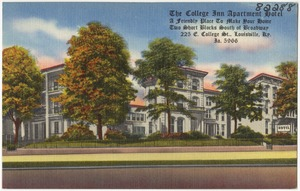 The College Inn Apartment Hotel, a friendly place to make your home two short blocks south of Broadway, 225 E. College St., Louisville, Ky.