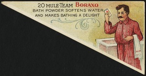 20 Mule-Team Boraxo bath powder softens water and makes bathing a delight