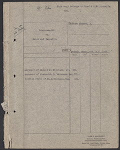 Sacco-Vanzetti Case Records, 1920-1928. Transcripts. Arguments of Harold P. Williams, Jr. and Frederick G. Katzmann, Closing reply of William G. Thompson, Esq., October 2-3, 1923. Box 35, Folder 7, Harvard Law School Library, Historical & Special Collections