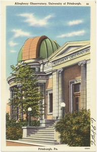 Allegheny Observatory, University of Pittsburgh, Pittsburgh, Pa.
