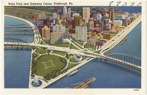 Point Park, and Gateway Center, Pittsburgh, Pa.