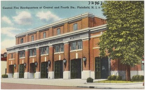 Central Fire Headquarters at Central and Fourth Sts., Plainfield, N. J.