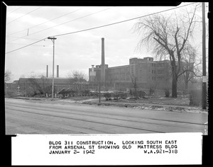 Bldg 311 construction, looking south east from Arsenal St. showing old mattress bldg