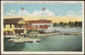Y.M.C.A. Canoe Club and the Rochelle Rowing Club, New Rochelle, N.Y.