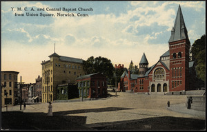 Y.M.C.A., Library and Central Baptist Church from Union Square, Norwich, Conn.