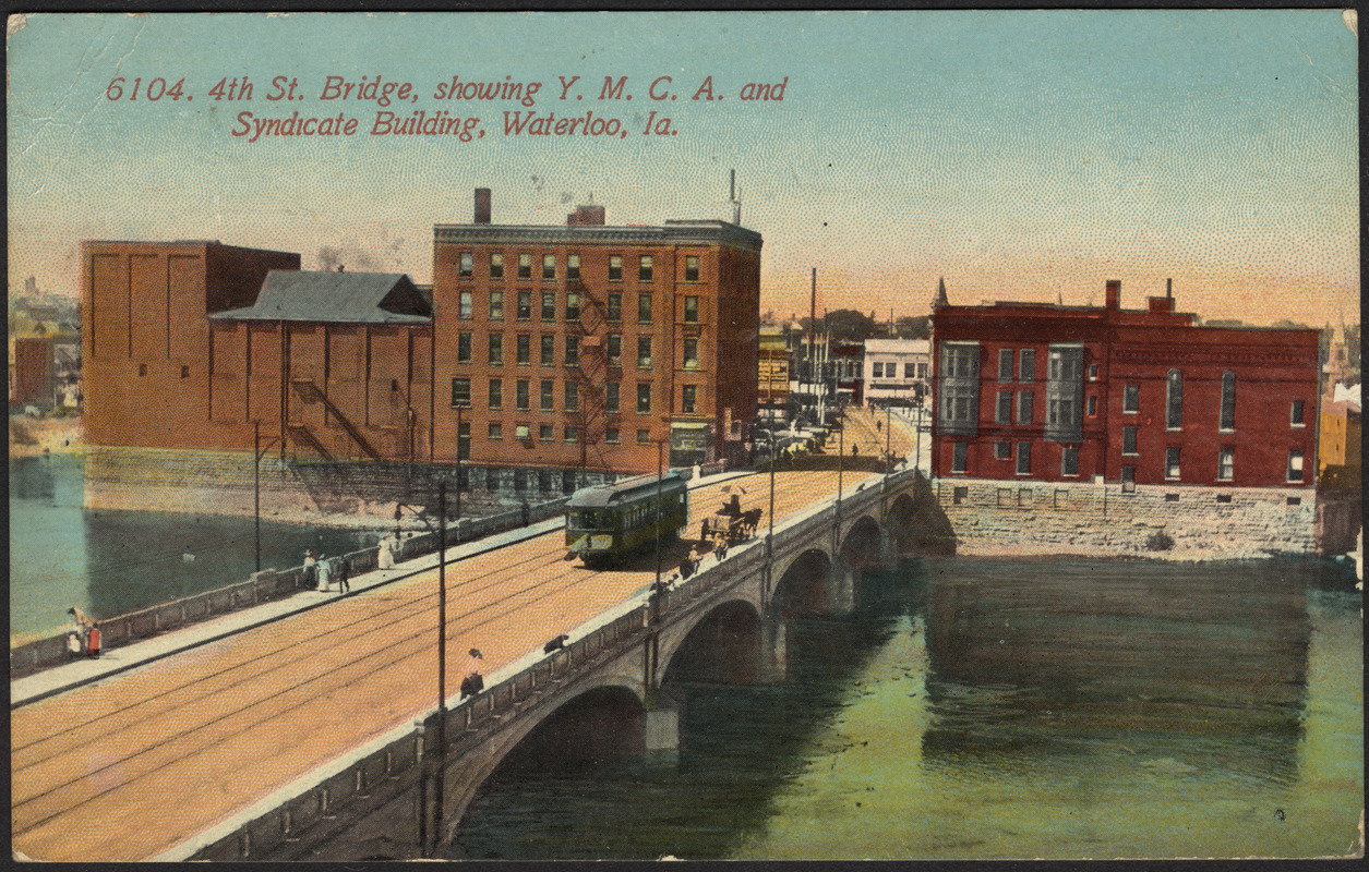4th St. Bridge, showing Y.M.C.A. and Syndicate building, Waterloo, Ia.